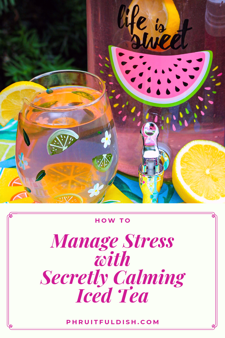 Manage Stress with Secretly Calming Iced Tea